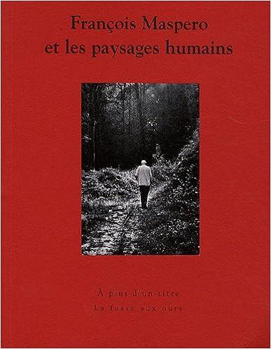Livre gratuits François Maspero et les paysages humains epub, pdf