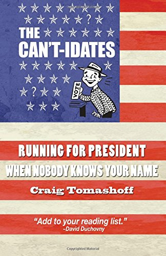 The Can't-idates: Running For President When Nobody Knows Your Name
