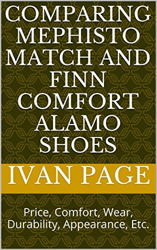 Comparing Mephisto Match And Finn Comfort Alamo Shoes: Price, Comfort, Wear, Durability, Appearance, Etc.