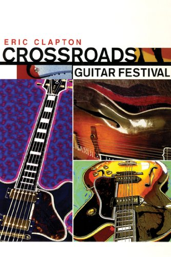 - Eric Clapton: Crossroads Guitar Festival 2004