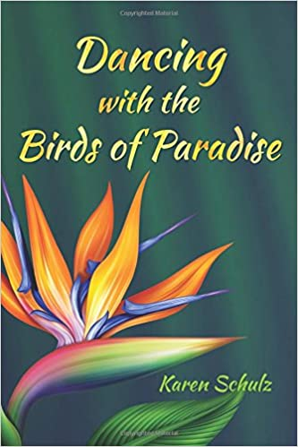 amazon com dancing with the birds of paradise 9780998644905