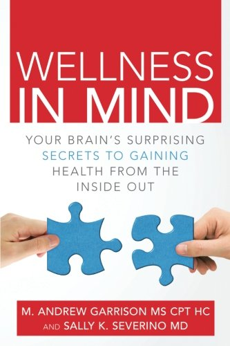 Wellness in Mind: Your Brain's Surprising Secrets to Gaining Health from the Inside Out