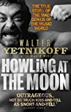 Howling At The Moon: The True Story of the Mad Genius of the Music World