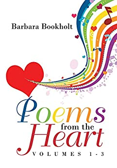 Poems from the Heart : Volumes 1-3 by [Bookholt, Barbara]