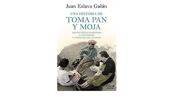 Amazon.com: Una historia de toma pan y moja: Los españoles ...