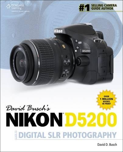 David Buschs Nikon D5200 Guide to Digital SLR Photography David ...