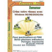 CREZ VOTRE RSEAU AVEC WINDOWS 95/98/2000/ME