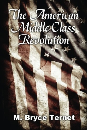 Read Online The American Middle Class Revolution pdf