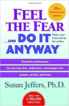 Image result for Feel The Fear and do it Anyway Picture