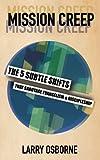 Mission Creep: The Five Subtle Shifts That Sabotage Evangelism & Discipleship