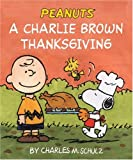A Charlie Brown Thanksgiving, Charles M. Schulz, 0762427531