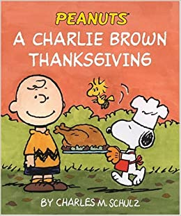 A Charlie Brown Thanksgiving (Peanuts): Amazon.es: Charles M. Schulz: Libros en idiomas extranjeros