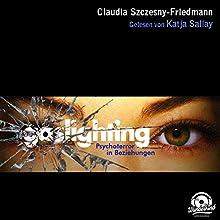 Gaslighting: Psychoterror in Beziehungen Hörbuch von Claudia Szczesny-Friedmann Gesprochen von: Katja Sallay