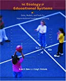 The Ecology of Educational Systems, Bruce D. Baker and Craig E. Richards, 0130977713