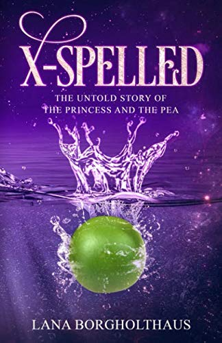 X-Spelled: The Untold Story of the Princess and the Pea (Fractured Fairy Tales Princess And The Pea)