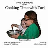 Cooking Time with Tori, Georgia M Villalobos, 1489514872