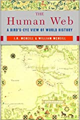 The Human Web: A Bird's-Eye View of World History Paperback