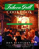 The Tribeca Grill Cookbook, Don Pintabona and Judith Choate, 0375504354