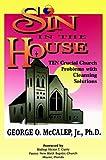 Sin in the House, George O. McCalep, 1891773062