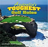 Australia's Toughest Golf Holes, Tom Hepburn and Jacobson, 1405035862