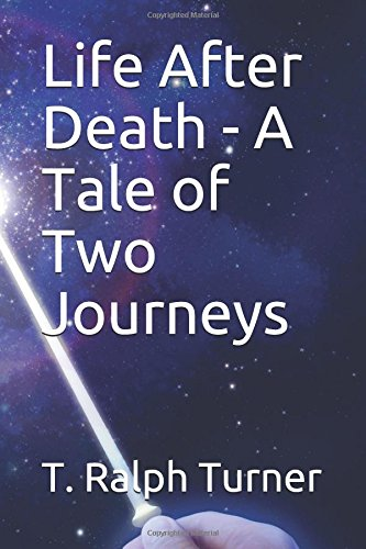 Life After Death - A Tale of Two Journeys