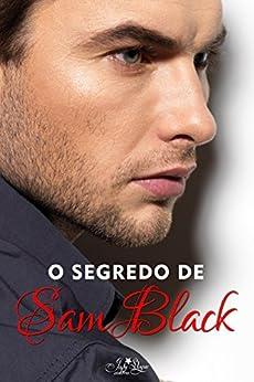 O Segredo de Sam Black: Um conto de Não Espere pelo Amanhã (Coleção Amanhã) por [Stoque, Josy]