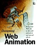 Designing Web Animation, New Riders Development Group Staff, 1562056476