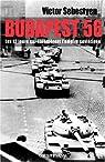 Budapest 56 : Les douze jours qui ébranlèrent l'empire soviétique par Sebestyen