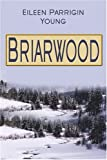 Briarwood, Eileen Young, 1413744907
