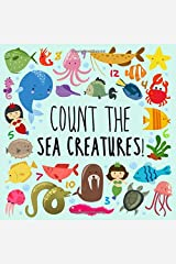 Count the Sea Creatures!: A Fun Picture Puzzle Book for 2-5 Year Olds Paperback