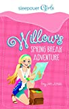 img - for Sleepover Girls: Willow's Spring Break Adventure book / textbook / text book