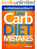 Low Carb Diet Mistakes You Wish You Knew - Scientifically Backed up Without BS!