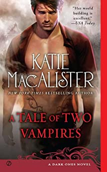 A Tale of Two Vampires: A Dark Ones Novel (Dark Ones series Book 10) by [Macalister, Katie]