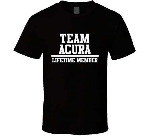 Amazoncom Team Acura Lifetime Member Family Name T Shirt Clothing - Acura shirt