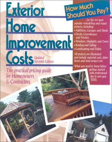 Exterior Home Improvement Costs  The Practical Pricing Guide For Homeowners And Contractors  Means Exterior Home Improvement Costs 7th Ed