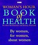 Woman's Hour Book of Health, Ann McPherson and Nancy Durham, 0563370289