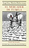 img - for El mercader de Tudela (Letras Mexicanas) (Spanish Edition) book / textbook / text book