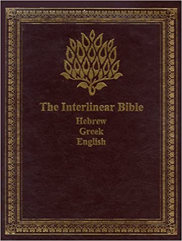 The Interlinear Bible: Hebrew/Greek/English: Jay P  Green