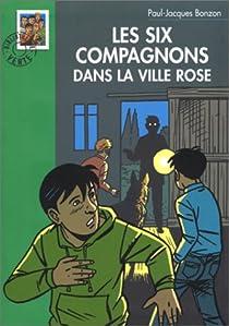 Les Six Compagnons, tome 38 : Les Six compagnons dans la ville rose par Bonzon