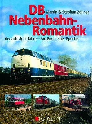DB-Nebenbahnromantik der achtziger Jahre: Am Ende einer Epoche