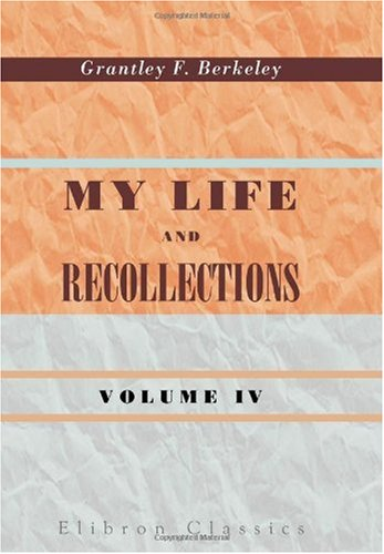 Download My Life and Recollections: Volume 4 pdf epub
