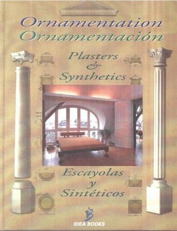 Descargar Libro Ornamentacion - Escayolas Y Sinteticos: Plasters And Synthetics Anna Garcia Pascual