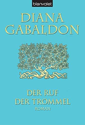 Der Ruf der Trommel: Roman (Die Highland-Saga, Band 4)