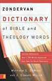 Zondervan Dictionary of Bible and Theology Words, Matthew S. DeMoss and J. Edward Miller, 0310240344