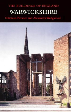 Warwickshire, Revised and Enlarged (Pevsner Architectural Guides: Buildings of England)