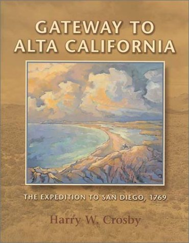 Gateway to Alta California: The Expedition to San Diego, 1769 (Sunbelt Cultural Heritage - Media Portola