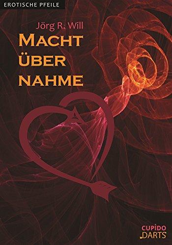 Cupido Darts - Machtübernahme: Erotische Pfeile (German Edition)