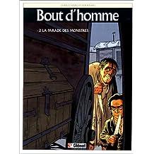 BOUT D'HOMME T02 : LA PARADE DES MONSTRES