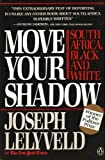Image of Move Your Shadow: South Africa, Black and White