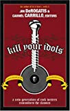 Kill Your Idols, Jim DeRogatis, 1569802769